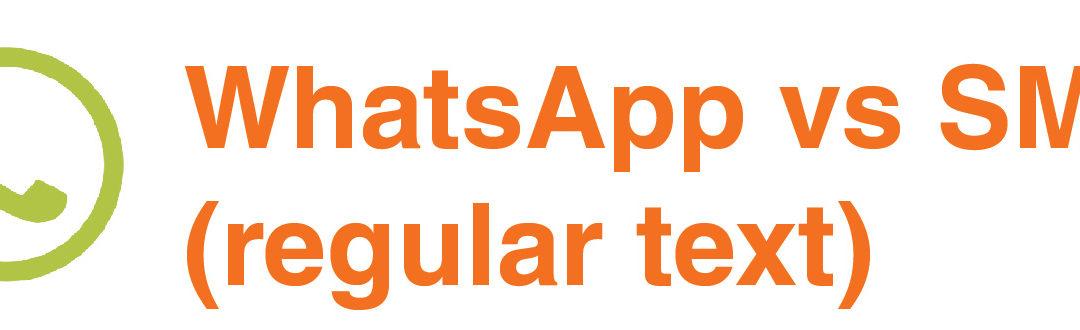WhatsApp vs SMS (regular text)