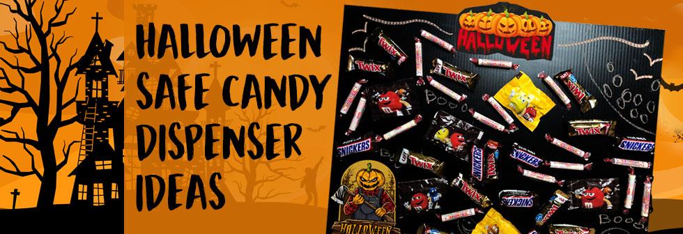 Halloween Safe Candy Dispenser Ideas